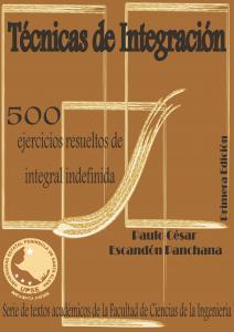 Cubierta para Técnicas de Integración: 500 ejercicios resueltos de integral indefinida